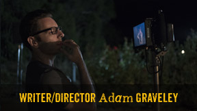 Writer/Director Adam Graveley